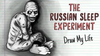 THE RUSSIAN SLEEP EXPERIMENT - Draw My Life