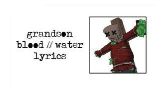 Grandson - Blood Water (lyrics)