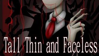 """The Slenderman - """"Tall, Thin and Faceless (Part 1)"""""""