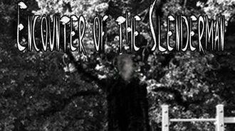 """Encounter of the Slenderman"""
