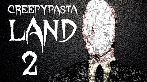 Creepypasta Land 2 - SLENDER MAN