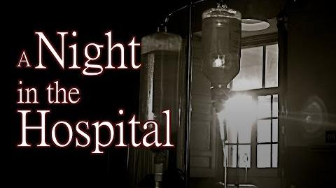 """A Night in the Hospital"" by EmpyrealInvective - Creepypasta"