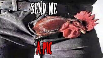 Send me a Pic? - -CreepyPasta (NSFW)