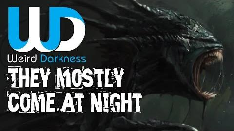 """WeirdDarkness EP063 """"They Mostly Come at Night"""""""