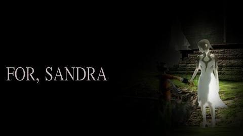 """""""For, Sandra"""""""