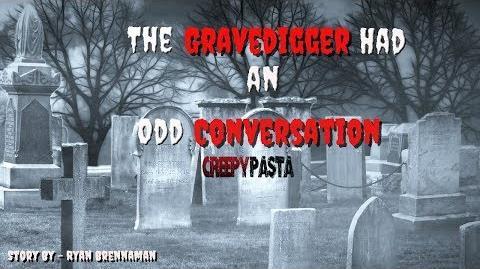 """""""The Gravedigger Had an Odd Conversation"""" Creepypasta Wikia - Creepy Story"""