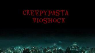 Creepypasta-Bioshock Das tragische Lied des Verlorenen