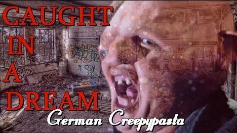 Caught in a dream - Creepypasta DEUTSCH-0