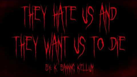 They Hate Us and Want to Die K. Banning Kellum CREEPYPASTA