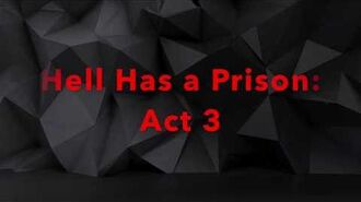 Hell Has a Prison Act 3