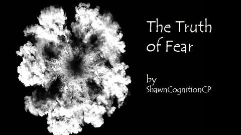 """The Truth of Fear"" by ShawnCognitionCP- Creepypasta"