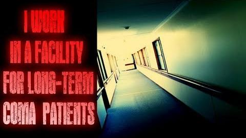 """I Work in a Facility for Long-Term Coma Patients"" Creepypasta, by DapperKitty"
