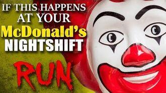 """If This Happens At Your McDonald's Nightshift, RUN."" Creepypasta"