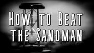 """How to Beat the Sandman"""