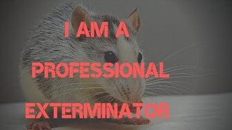 """""""I Am A Professional Exterminator"""" By DrBobSmith"""