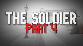 """The Soldier"" Part 4 - The Darkness"