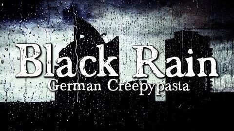Black Rain - German CREEPYPASTA (Grusel, Horror, Hörbuch) DEUTSCH