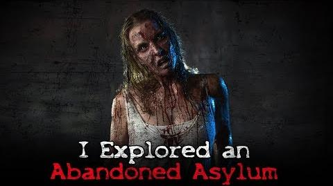 """I Explored an Abandoned Asylum"" Creepypasta"