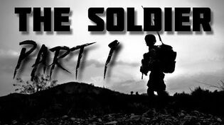 """The Soldier"" Part 1"