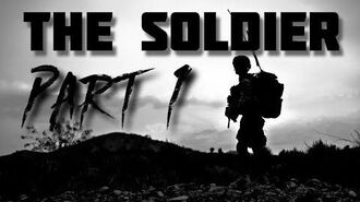 """""""The Soldier"""" Part 1"""