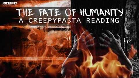 The Fate of Humanity - A Creepypasta Reading