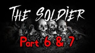 """The Soldier"" Part 6 & 7 - The Tale & The Cave"