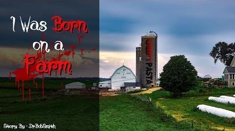 """""""I Was Born on a Farm"""" Creepypasta Wikia Creepy Story"""