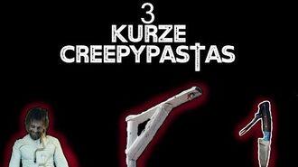 ",,3 kurze Creepypastas"" Creepypasta German Deutsch"