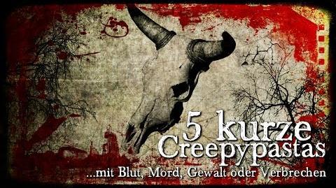 5 kurze CREEPYPASTAS mit extra viel Blut (Grusel, Horror, Hörbuch, Compilation) DEUTSCH-1475086902