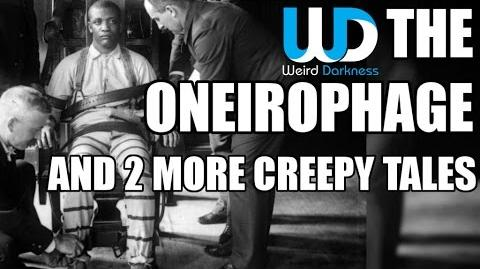 """The Oneirophage"" and 2 more creepy stories! WeirdDarkness EP095"