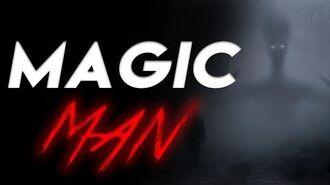 Magic Man Creepypasta StoryTime