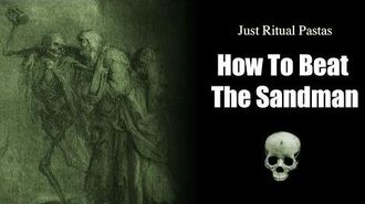 Exclusive Ritual Pastas How To Beat The Sandman