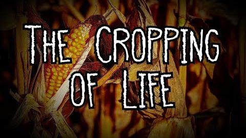"""The Cropping of Life"""