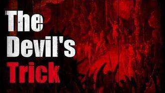 """The Devil's Trick"" Creepypasta"