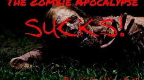 Not-so-CreepyPasta The Zombie Apocalypse SUCKS! by KillaHawke1