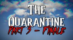 """The Quarantine"" Part 5 - FINALE by EmpyrealInvective (Narrated by NaturesTemper)"