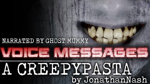 CreepyPasta - Voice Messages by JohnathanNash