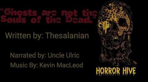 Horror Hive - Midnight Run Ghosts are not the Souls of the Dead - performed by Uncle Ulric