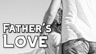 """""""Father's Love"""""""