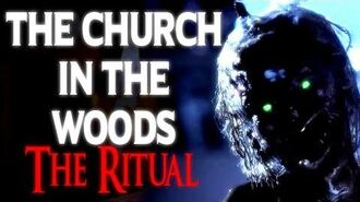 """""""The Church in the Woods The Ritual"""" CreepyPasta Storytime"""