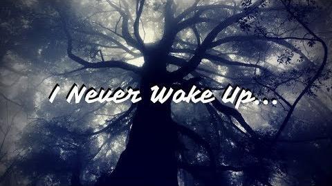 """I Never Woke Up"""