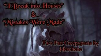 "I Break Into Houses"" & ""Mistakes Were Made"" Creepypasta Vampire Series"