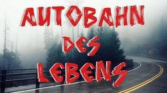 Autobahn des Lebens Creepypasta German Deutsch