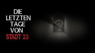 """""""Die letzten Tage von Stadt 23"""" Creepypasta German Deutsch"""