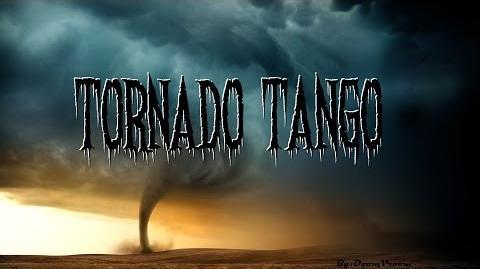 Tornado Tango - Creepypasta