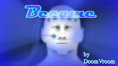 Became Part1- Written by DoomVroom