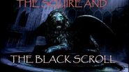 """""""The Squire and the Black Scroll"""" PART 2, Creepypasta"""