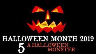 Halloween Month 2019 5 A Halloween a monster CreepyPasta