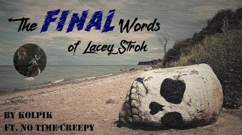 """The Final Words of Lacey Stroh"" -- A Creepypasta Read (ft"