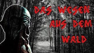 Das Wesen aus dem Wald Creepypasta German Deutsch